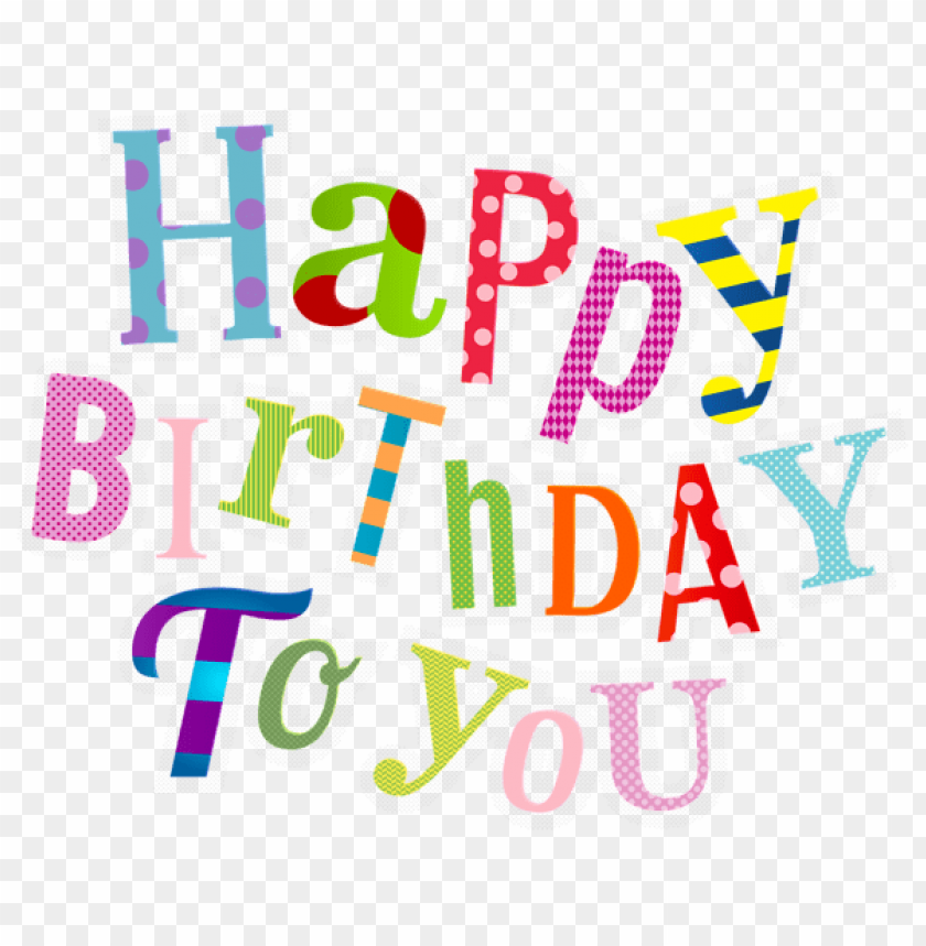 Happy Birthday Colorful Transparent Png Free Png Images Toppng